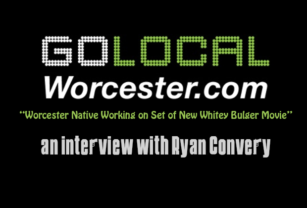 """Ryan Convery A Worcester native is currently working on the set of the new Whitey Bulger film, """"Black Mass,"""" starring Johnny Depp, Kevin Bacon, and Sienna Miller, among others. Ryan […]"""