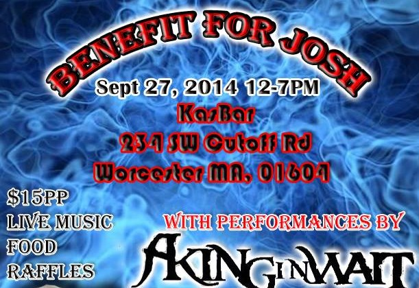 """Join us on Saturday, September 27 from 12:00pm – 7:00pm for a """"Benefit for Josh"""" at the Kasbar located at 234 SW Cutoff road in Worcester, MA. It's a $15 […]"""