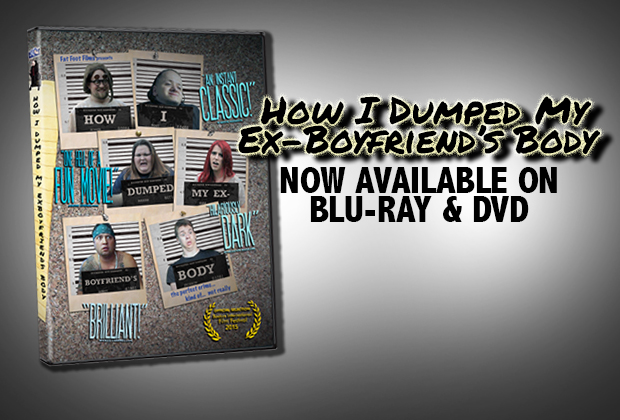 """How I Dumped My Ex-Boyfriend's Body"" is now available on Blu-ray and DVD. Click above to purchase a BLU-RAY copy.  The special features on the Blu-ray include: Cast & Crew […]"