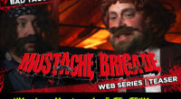 "MUSTACHE BRIGADE | BAD TACO | TEASER Kurt Reynolds and Salvador Holiday are on a mission to assassinate a female hitman or hunts down men from the ""Mustache Brigade"".  Episode […]"