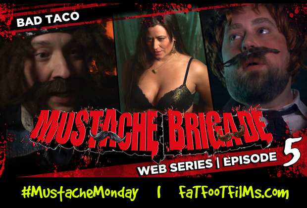MUSTACHE BRIGADE | BAD TACO Kurt Reynolds and Salvador Holiday have a new mission; kidnap, interrogate and kill the female assassin Luna Mack, but fortunately for her Sal runs to […]